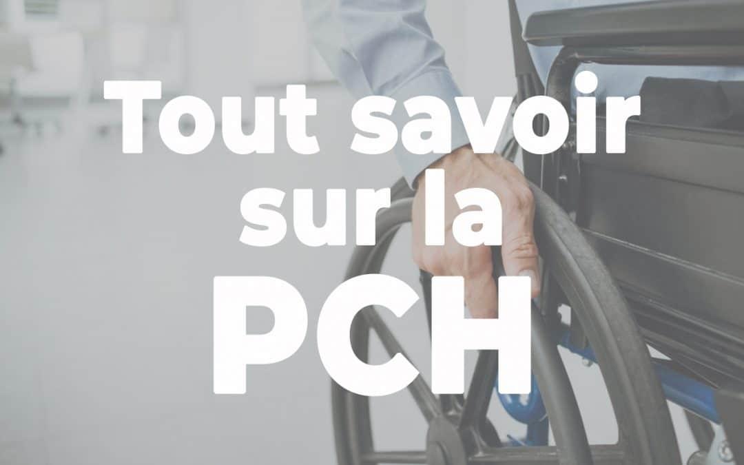 [CONSEILS] Tout savoir sur la PCH
