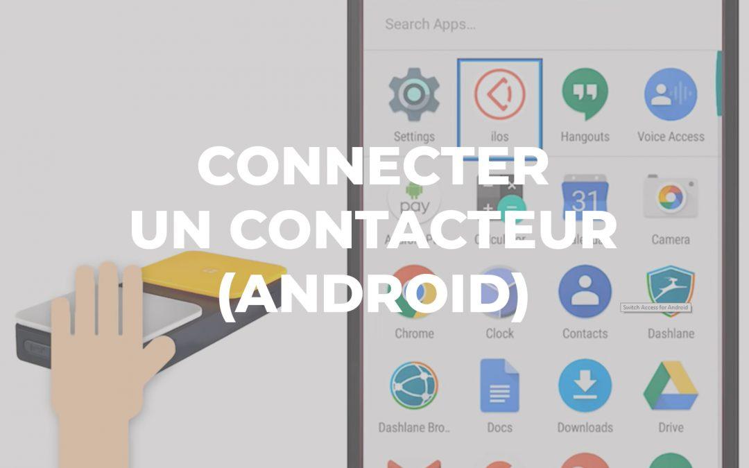[CONSEILS] Comment connecter un contacteur à son smartphone (Android)
