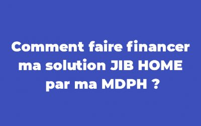 [CONSEIL] Comment financer sa solution JIB HOME ?